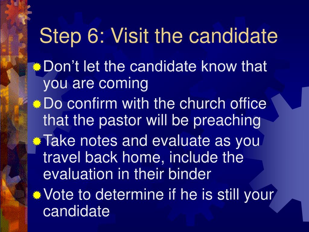 Step 6: Visit the candidate