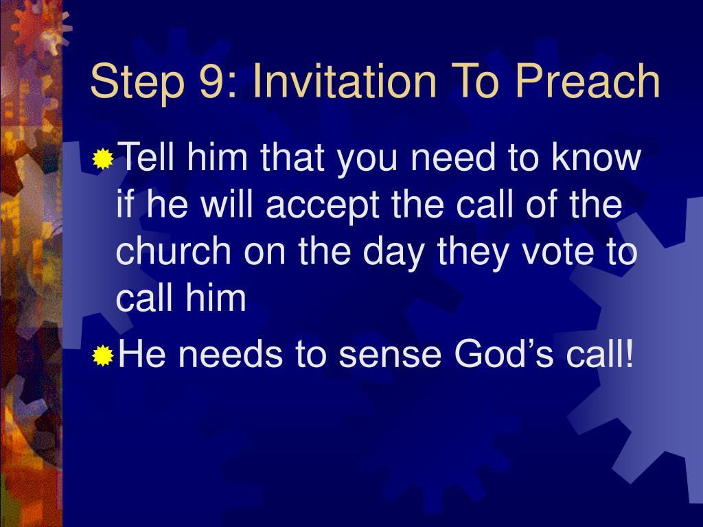 Step 9: Invitation To Preach