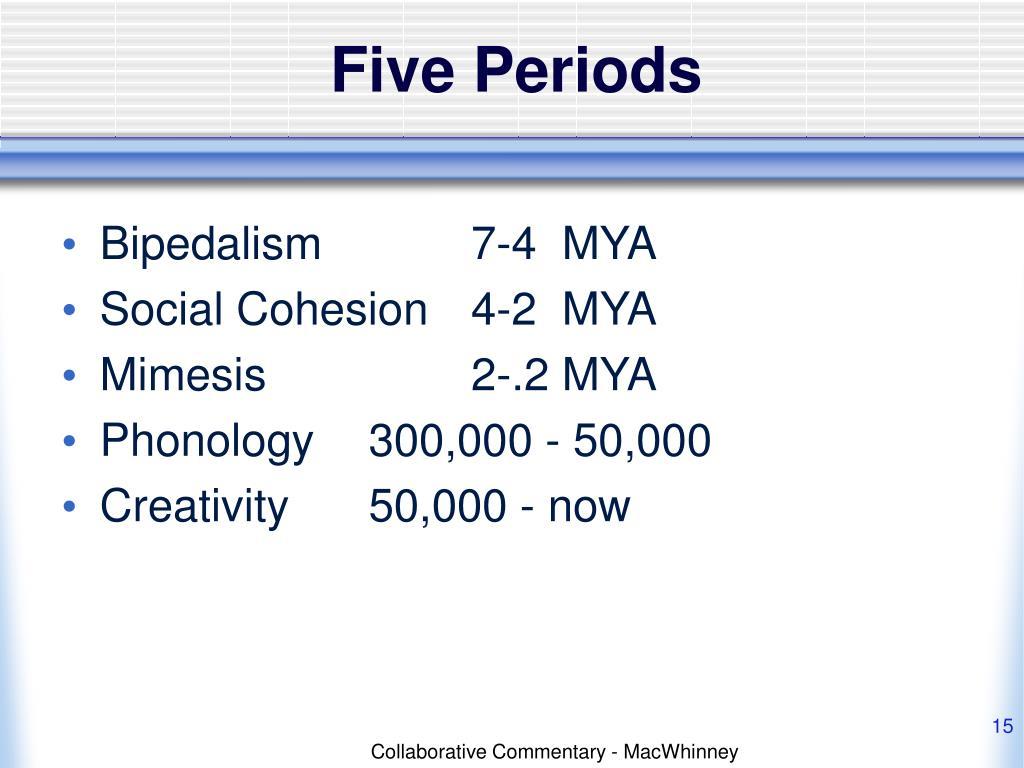 Five Periods