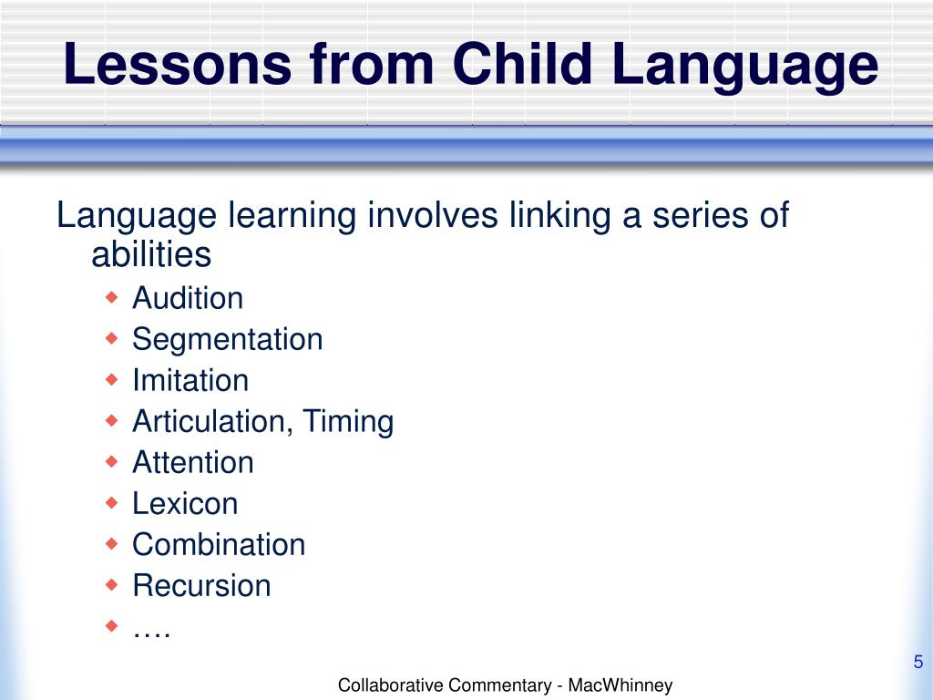 Lessons from Child Language