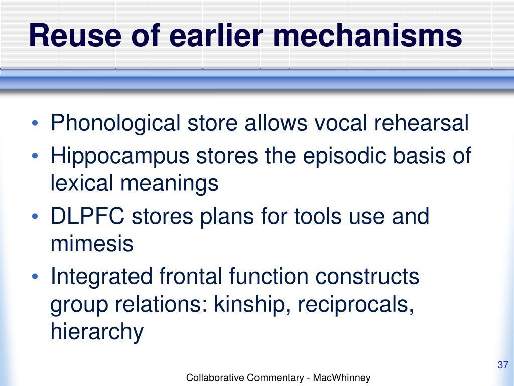Reuse of earlier mechanisms