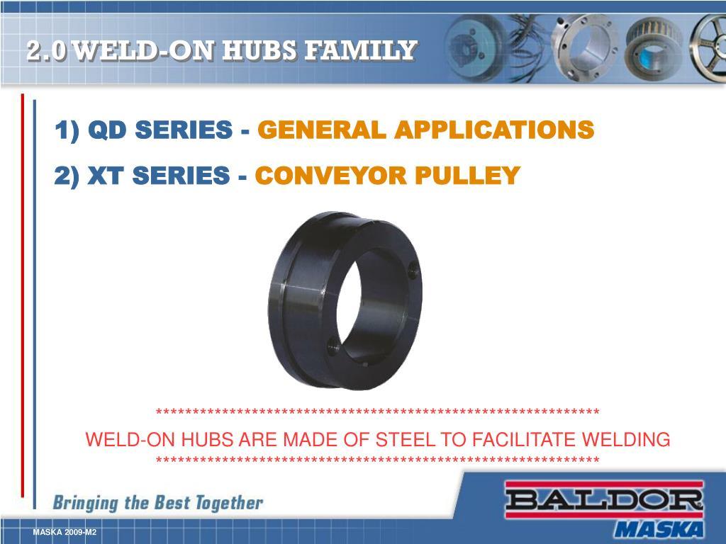 2.0 WELD-ON HUBS FAMILY