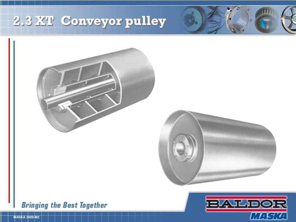 2.3 XT  Conveyor pulley