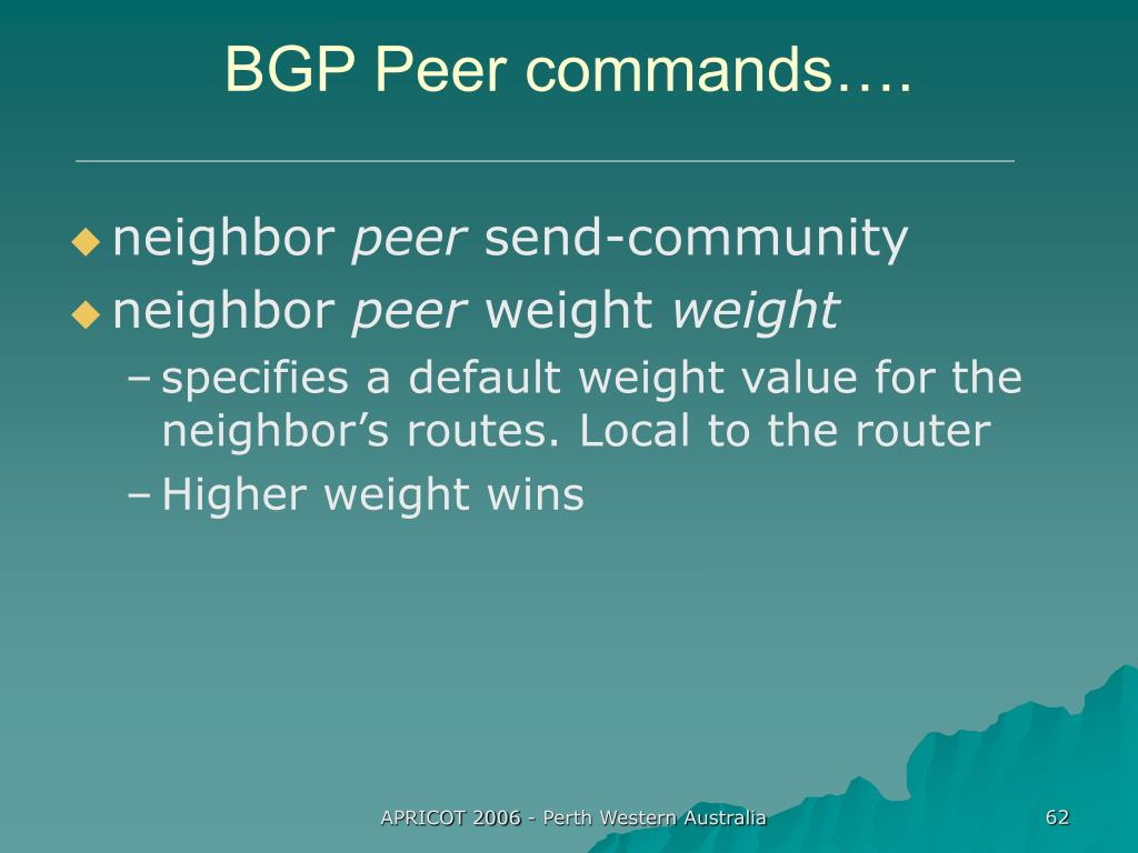 BGP Peer commands….