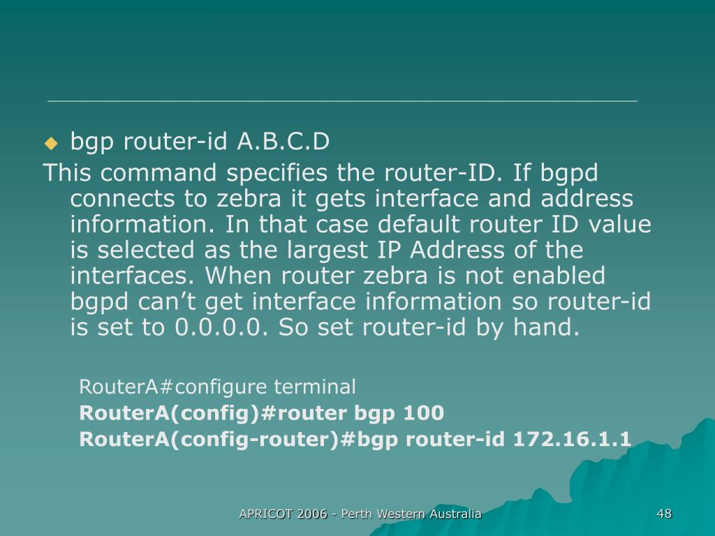 bgp router-id A.B.C.D