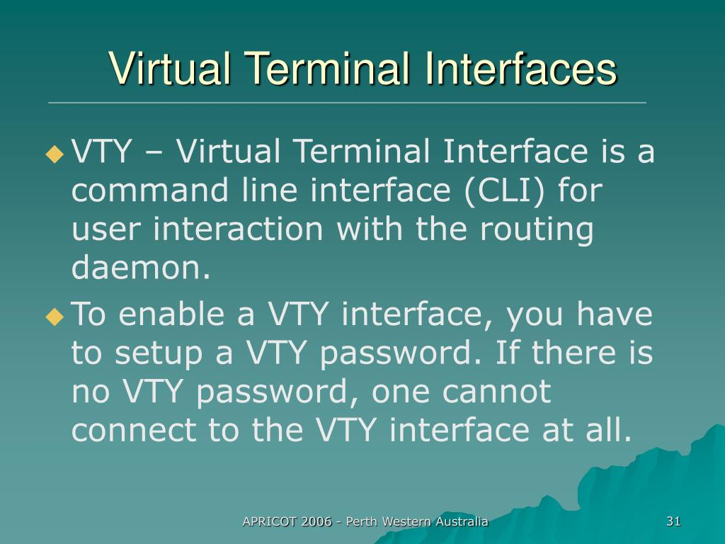 Virtual Terminal Interfaces