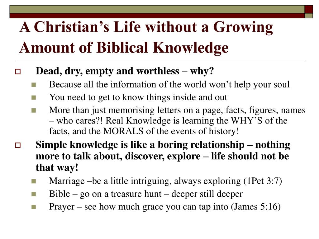 A Christian's Life without a Growing Amount of Biblical Knowledge