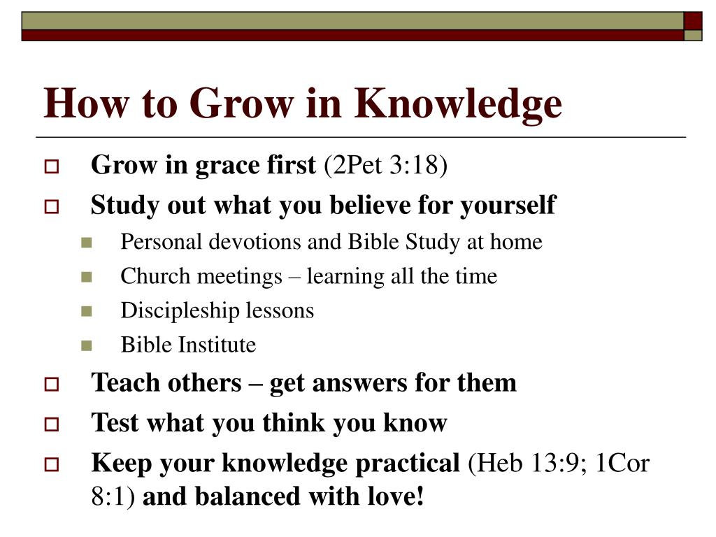 How to Grow in Knowledge