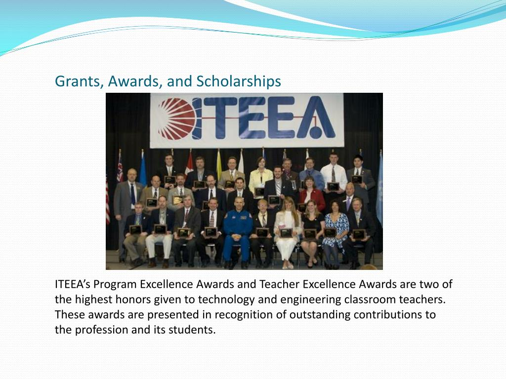 ITEEA's Program Excellence Awards and Teacher Excellence Awards are two of the highest honors given to technology and engineering classroom teachers. These awards are presented in recognition of outstanding contributions to the profession and its students.