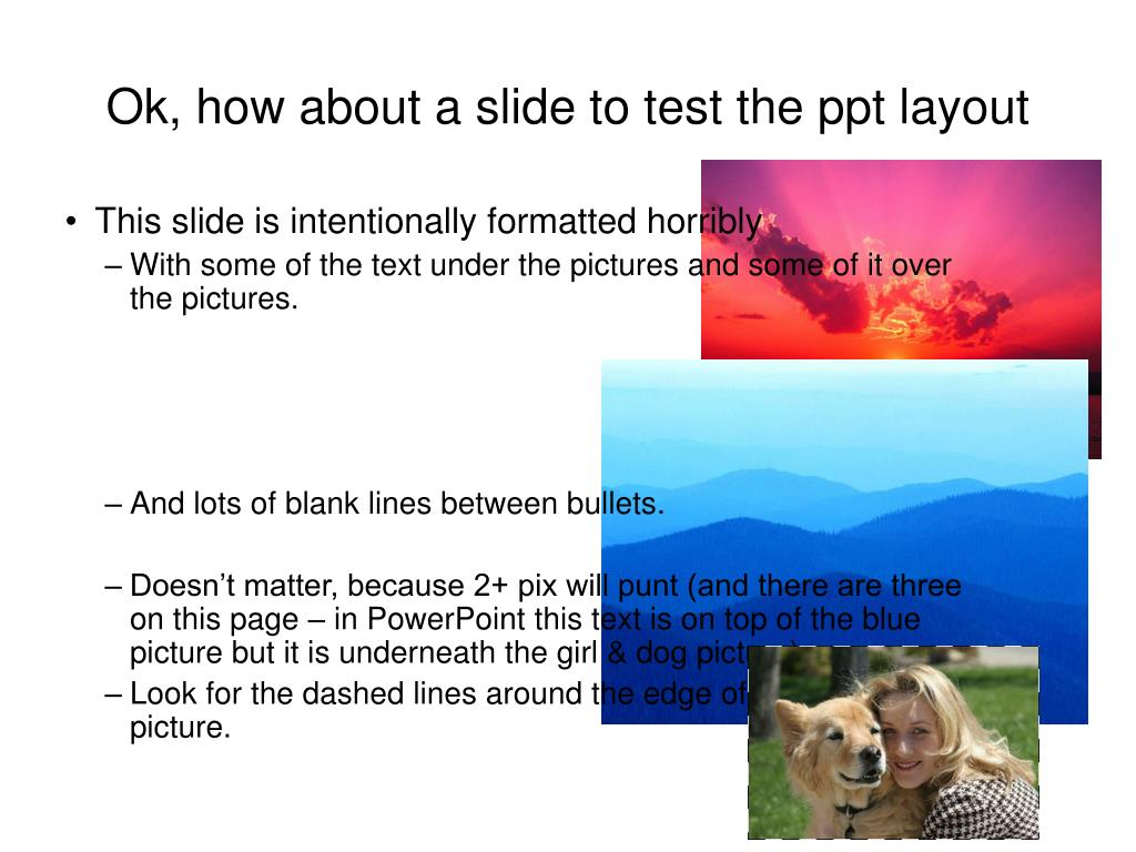 Ok, how about a slide to test the ppt layout