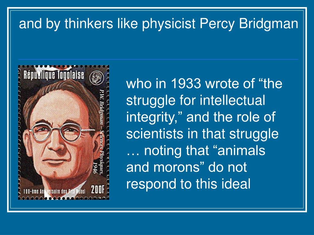 and by thinkers like physicist Percy Bridgman