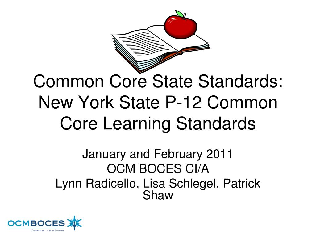 Common Core State Standards:  New York State P-12 Common Core Learning Standards