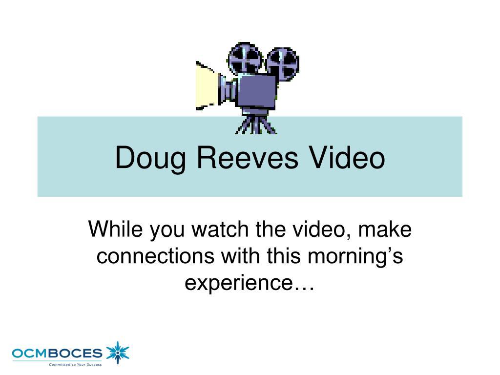 Doug Reeves Video