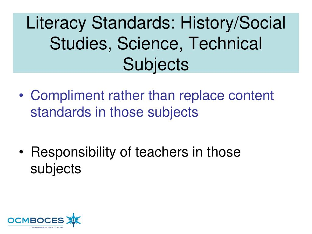 Literacy Standards: History/Social Studies, Science, Technical Subjects