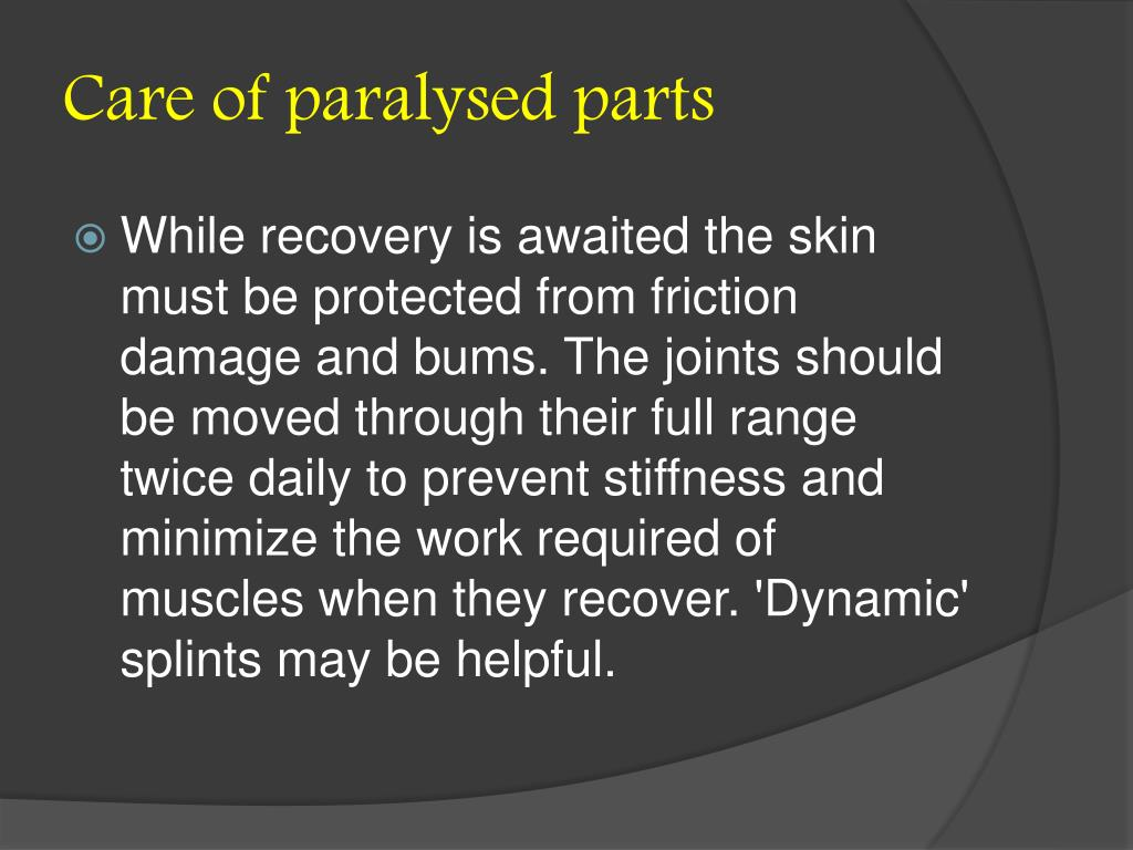 Care of paralysed parts