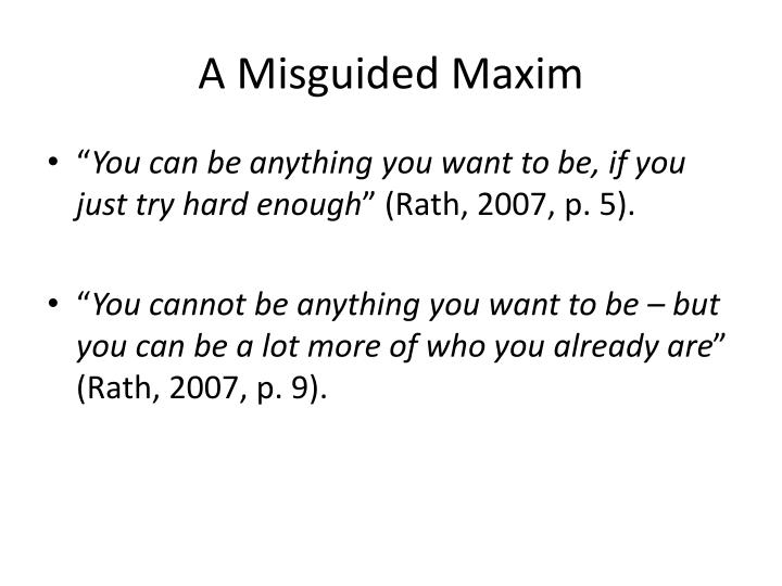 A misguided maxim