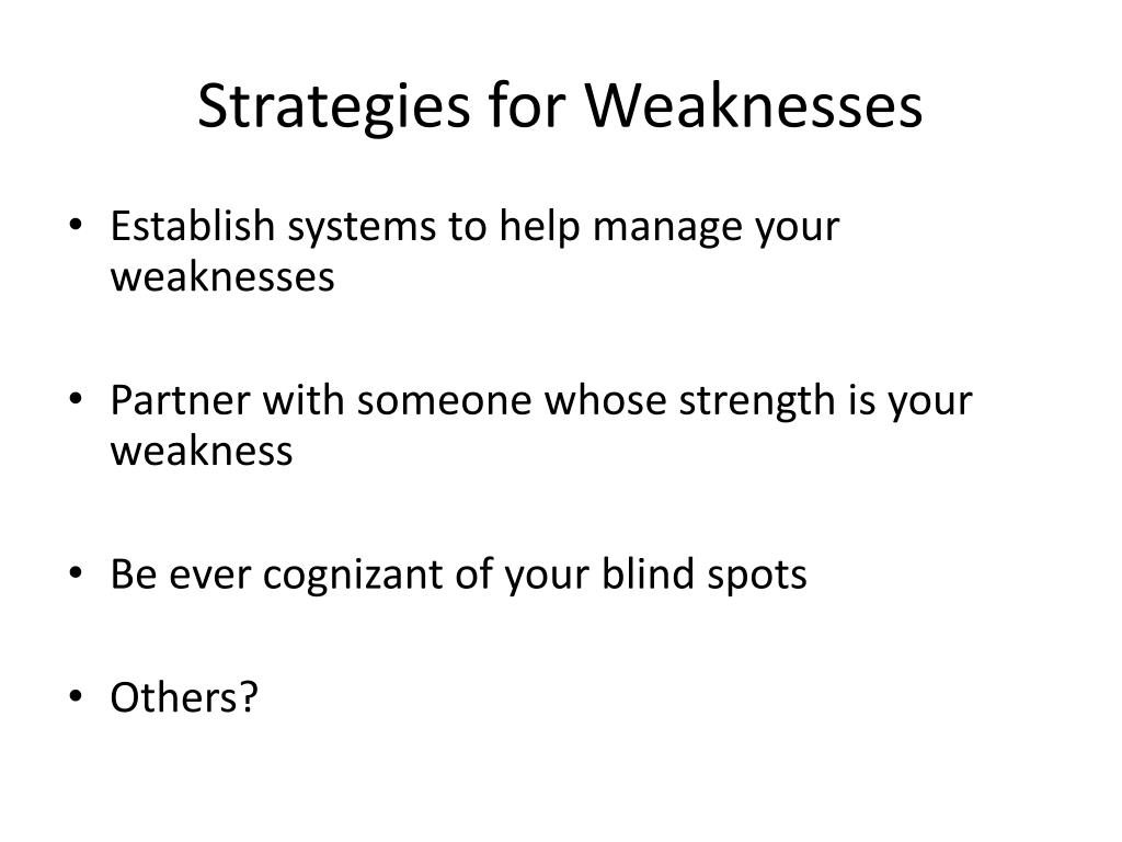 Strategies for Weaknesses