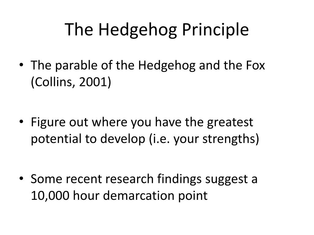 The Hedgehog Principle