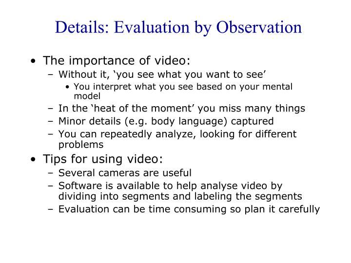 Details: Evaluation by Observation