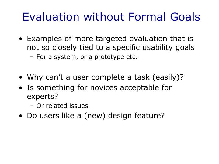 Evaluation without Formal Goals