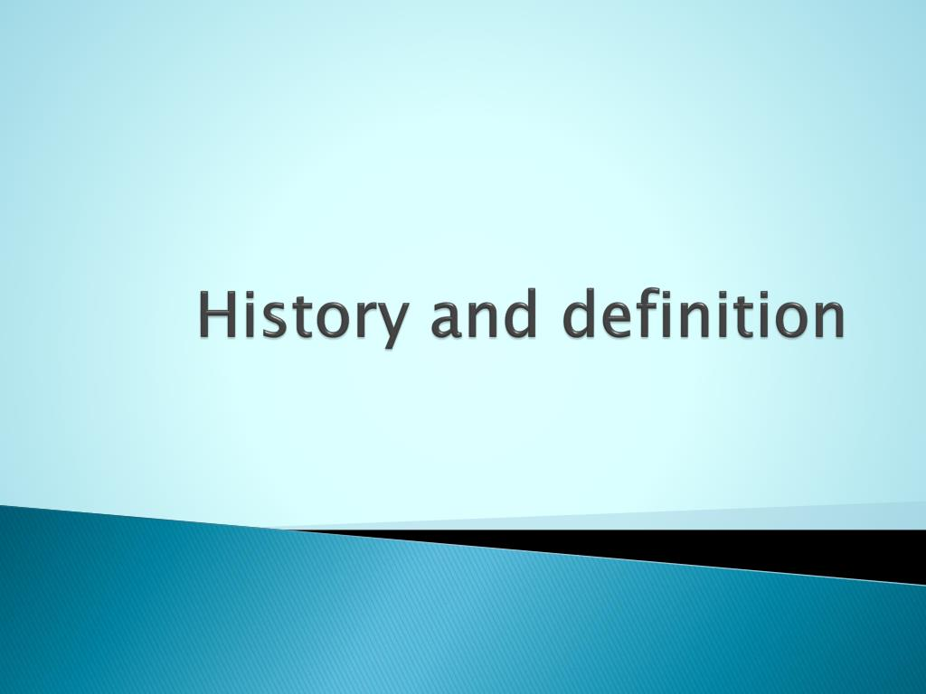 History and definition