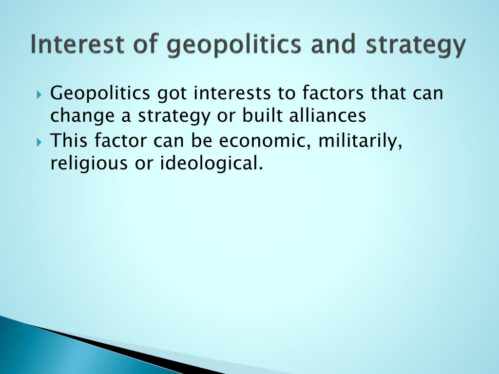 Interest of geopolitics and strategy
