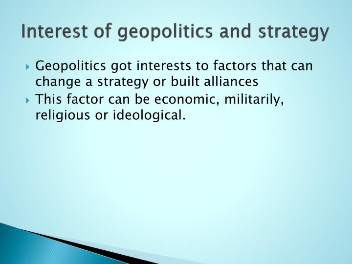 Interest of geopolitics and strategy l.jpg