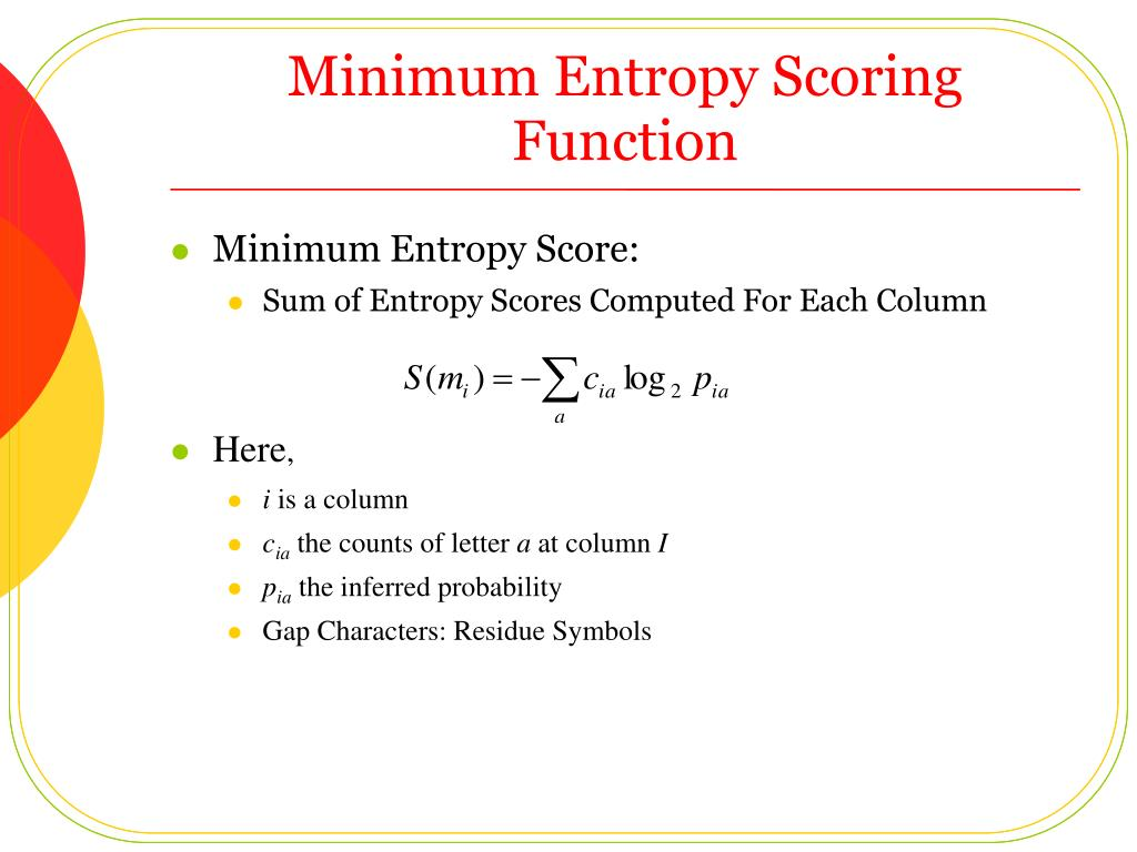 Minimum Entropy Scoring Function