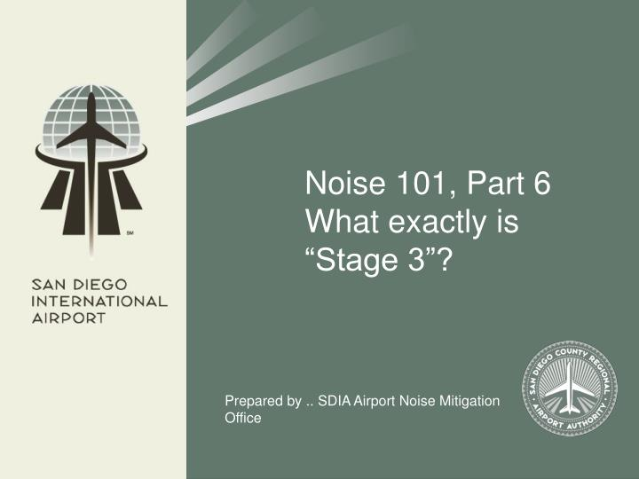"Noise 101, Part 6    What exactly is ""Stage 3""?"