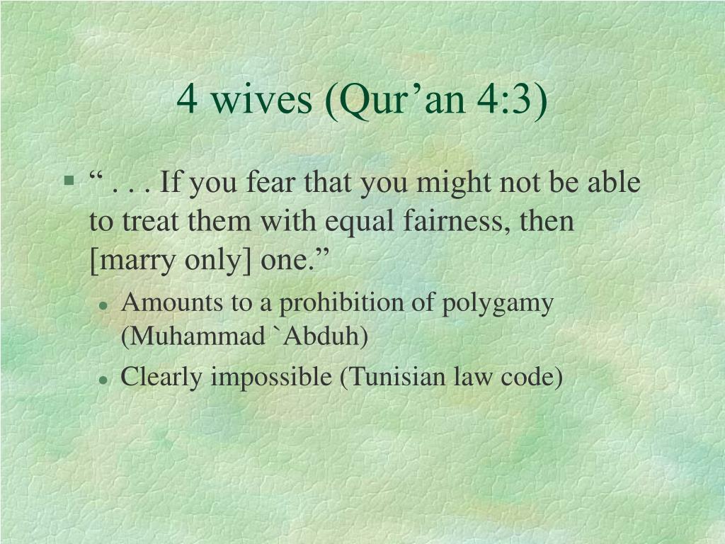 4 wives (Qur'an 4:3)