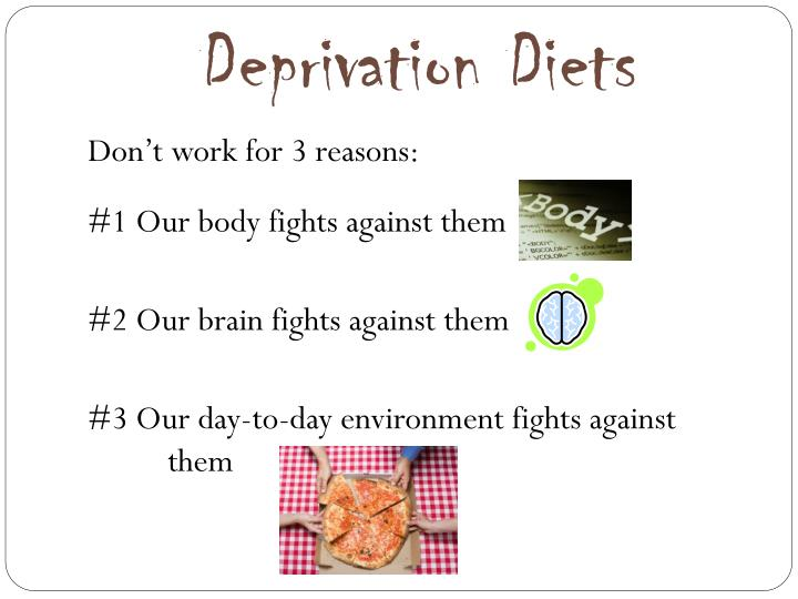 Deprivation diets l.jpg