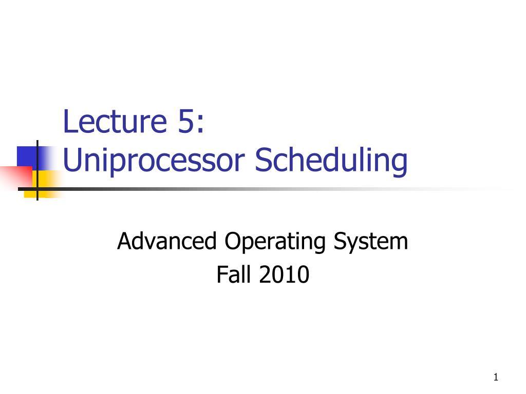 lecture 5 uniprocessor scheduling