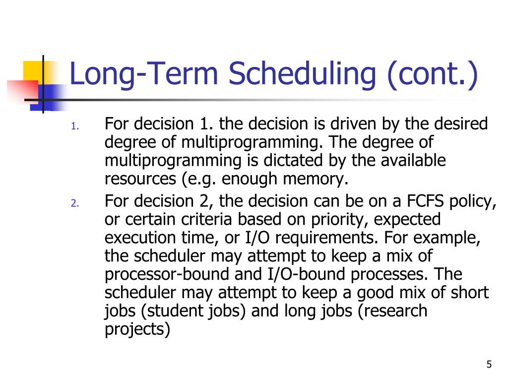 Long-Term Scheduling (cont.)