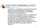 long term scheduling cont