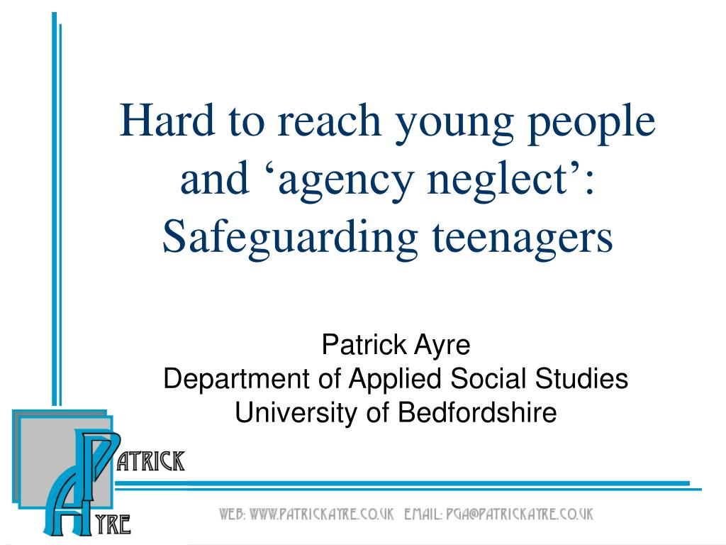 hard to reach young people and agency neglect safeguarding teenagers