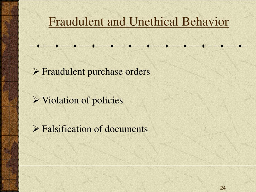 Fraudulent and Unethical Behavior