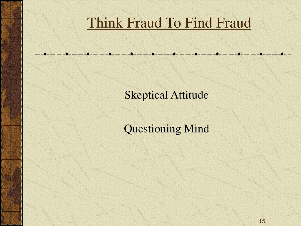 Think Fraud To Find Fraud