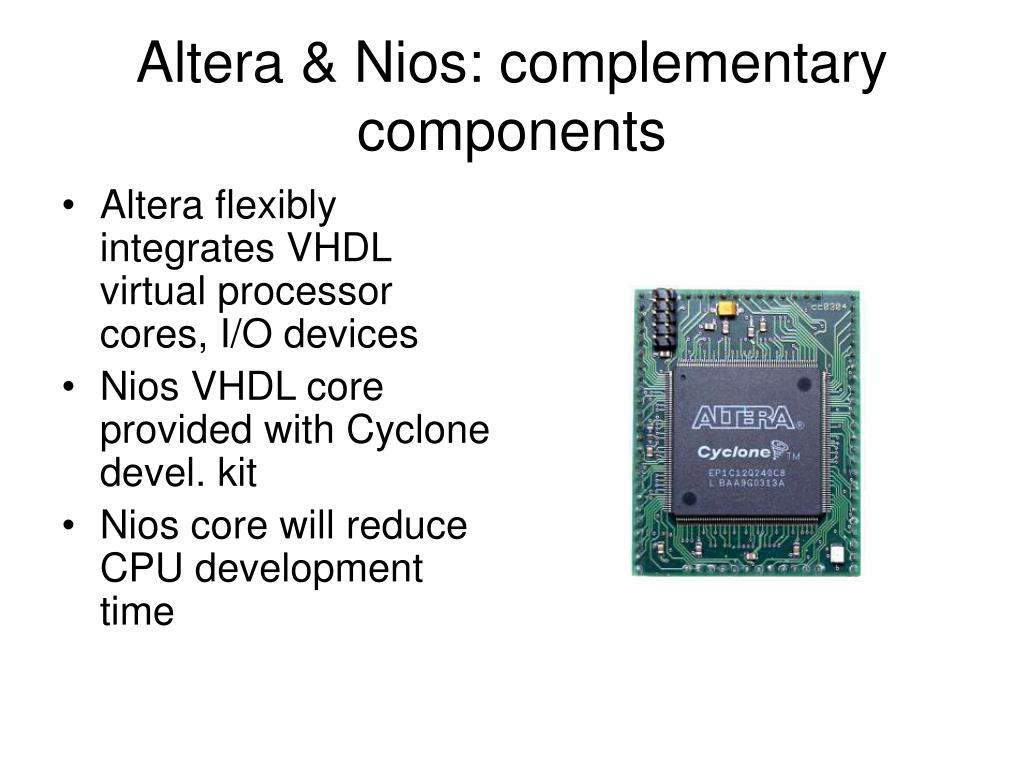 Altera & Nios: complementary components
