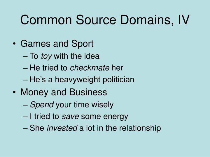 Common Source Domains, IV