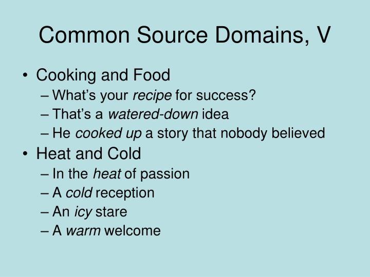 Common Source Domains, V