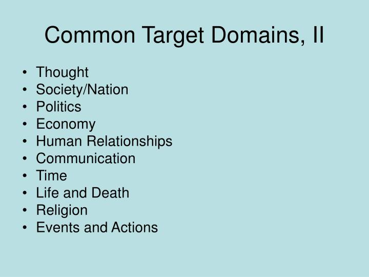 Common Target Domains, II