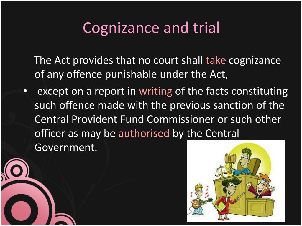 Cognizance and trial
