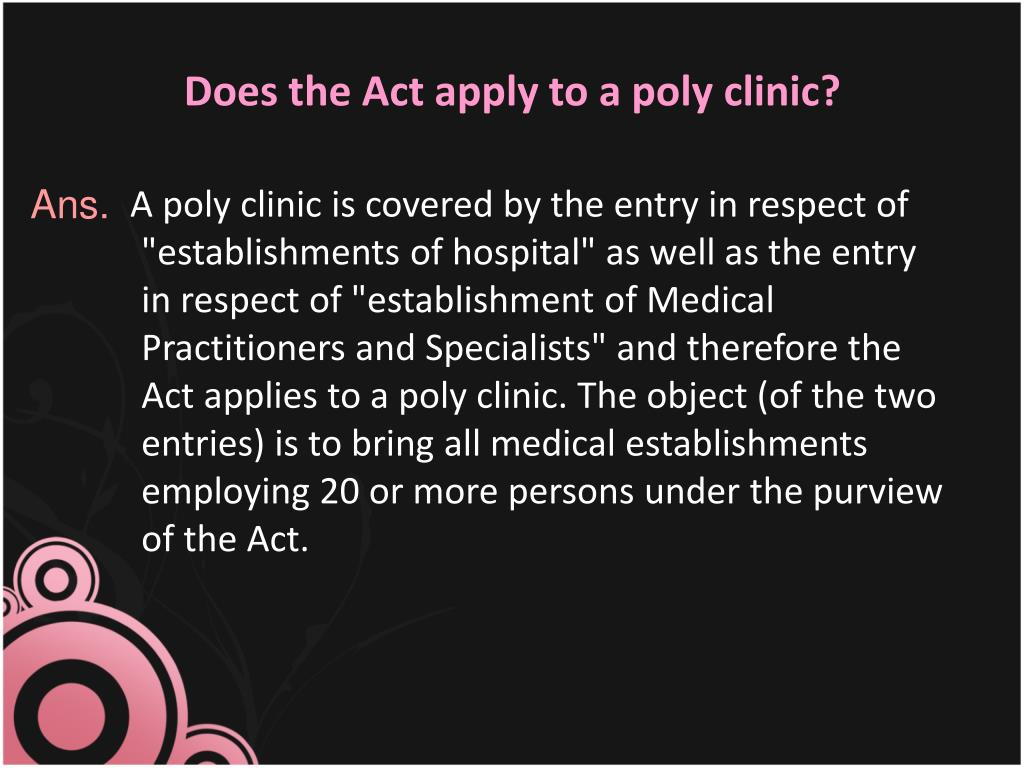 Does the Act apply to a poly clinic?