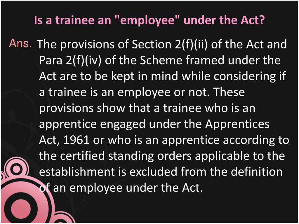 "Is a trainee an ""employee"" under the Act?"