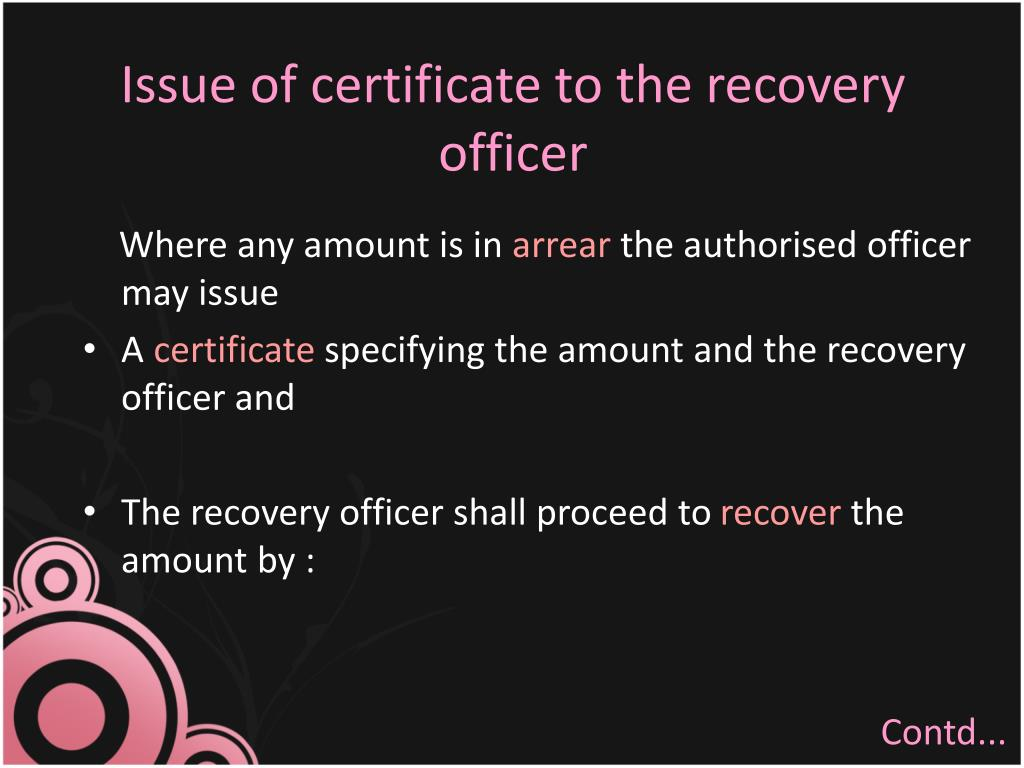 Issue of certificate to the recovery officer