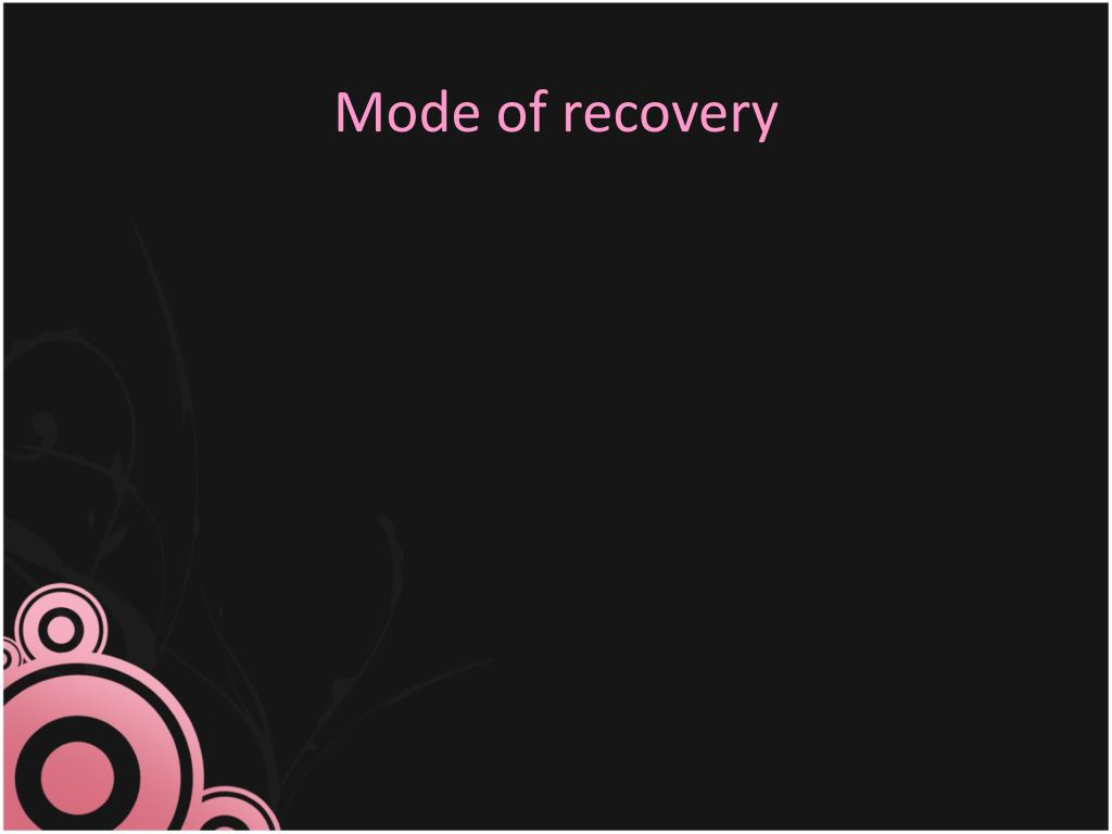 Mode of recovery