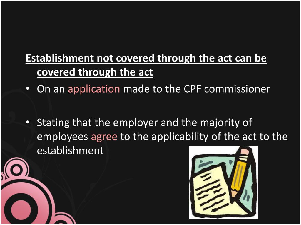Establishment not covered through the act can be covered through the act