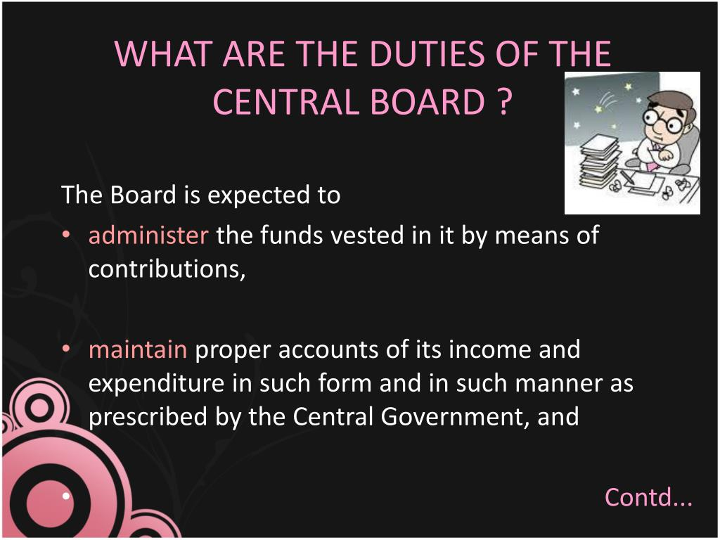WHAT ARE THE DUTIES OF THE CENTRAL BOARD ?