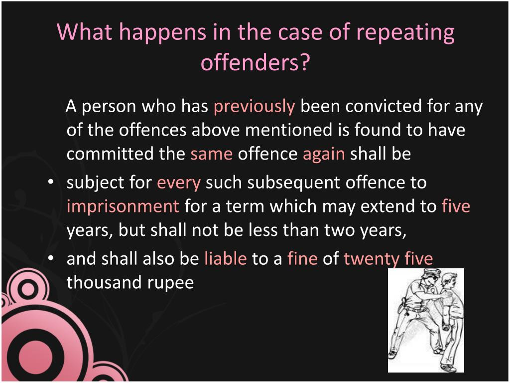 What happens in the case of repeating offenders?