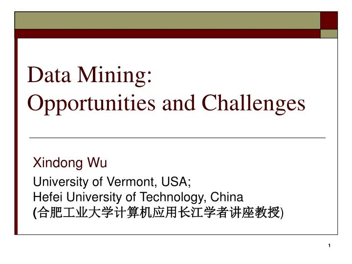 Data mining opportunities and challenges